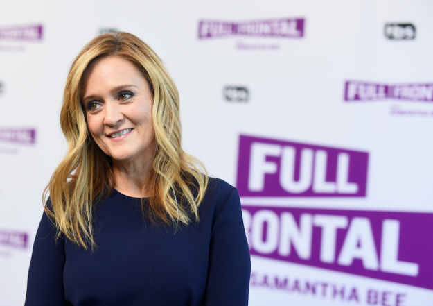 This is Samantha Bee, host of Full Frontal with Samantha Bee on TBS.