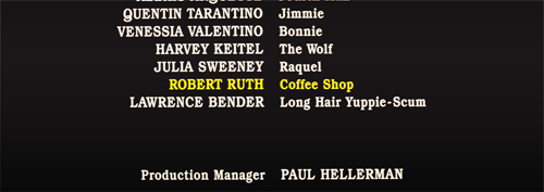 """In Pulp Fiction, Robert Ruth is credited as """"Coffee Shop""""."""