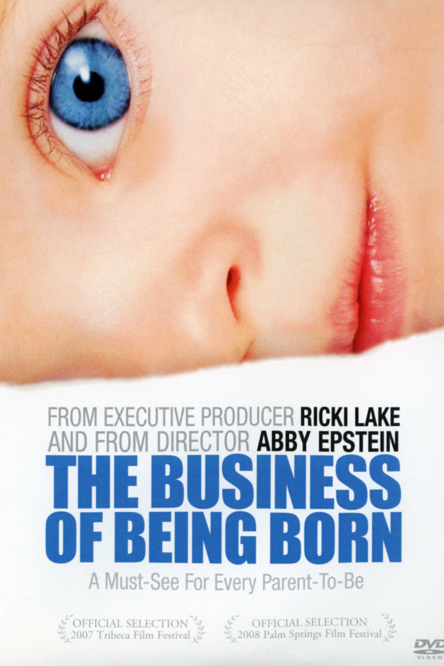 The Business of Being Born (2008)
